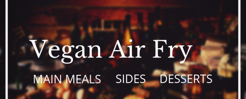 vegan air fry recipes cookbook