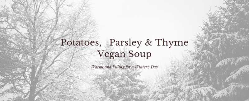 Home made vegan potato soup recipe with parsley and thyme